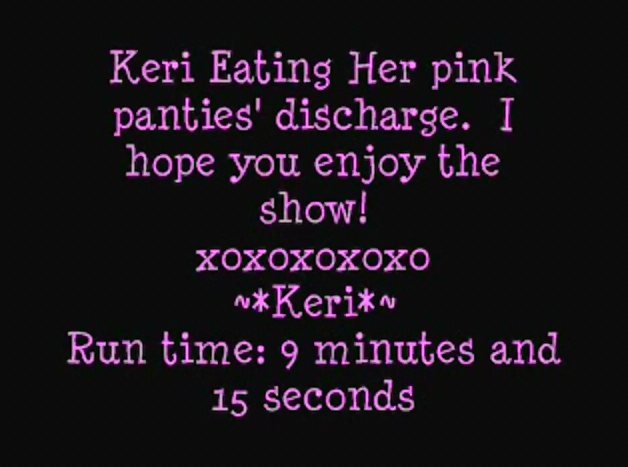 Keri eating her pink panties discharge (Amateurs Dirty Panty Play)