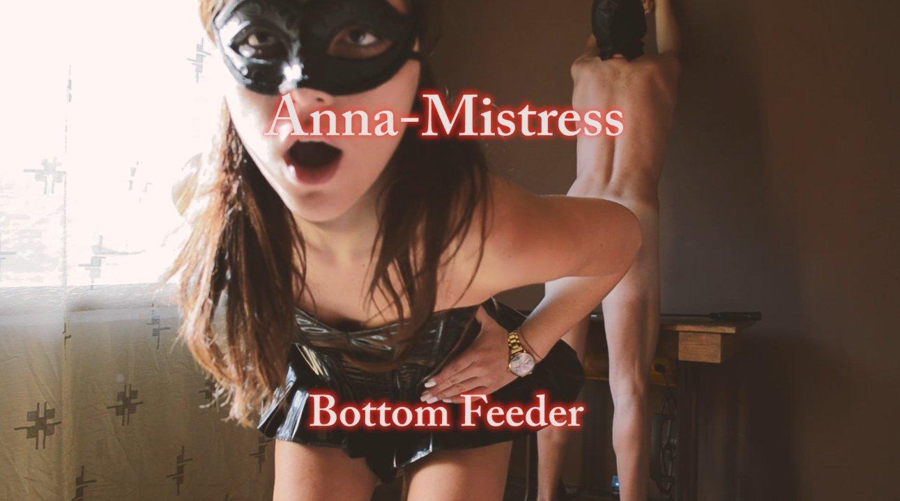 Anna Mistress - Bottom Feeder (FULL HD 1080)