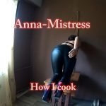 Anna Mistress – How I Cook and Fart