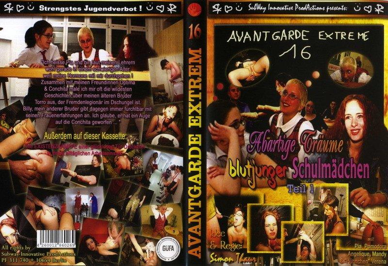 "Avantgarde Extreme 16 - Abartige Träume blutjunger Schul- mädchen (Angelique, Pia Pomodora, Mandy & ""Hühnchen"" Verena)"