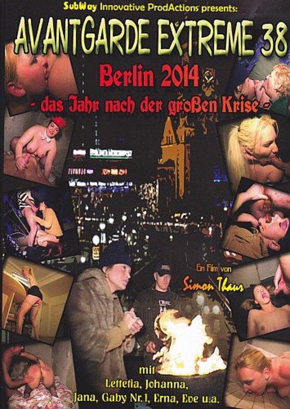 Avantgarde Extreme 38 - Berlin 2014 - das Jahr nach der großen Krise (Johanna, Lettetia, Jana, Gaby Nr.1, Erna & Eve)