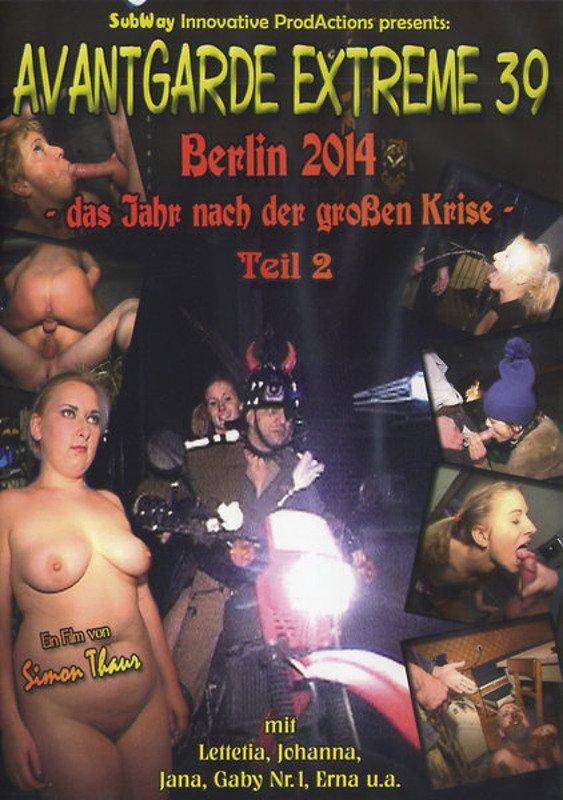 Avantgarde Extreme 39 - Berlin 2014 - das Jahr nach der großen Krise Teil 2 (Johanna, Lettetia, Jana, Gaby Nr.1, Erna & Eve)