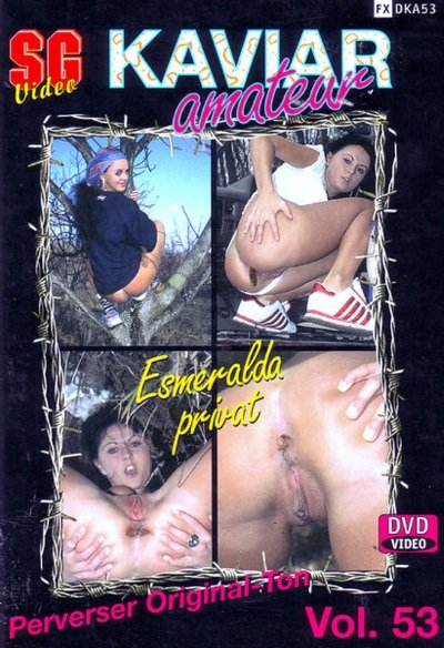 Kaviar Amateur 53 [SG-Video] with Esmeralda