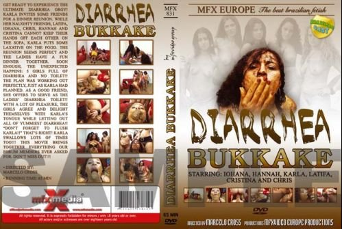 [2005] Diarrhea Bukkake [MFX-831] 551 Mb - Chris, Hannah, Cristina, Latifa, Iohana Alvez, Karla