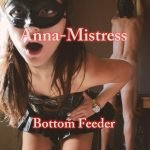 Anna Mistress – Bottom Feeder (FULL HD 1080)